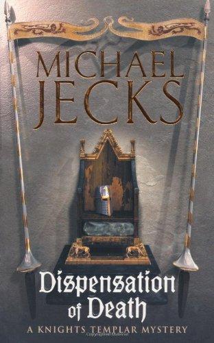 Dispensation of Death (Knights Templar Mysteries (Headline))