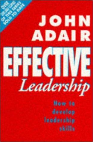 Effective Leadership - How To? develop leadership Skills.