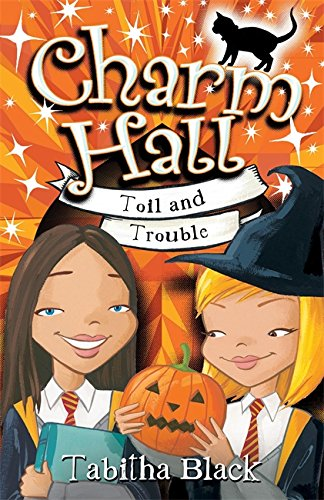 Toil and Trouble (Charm Hall)