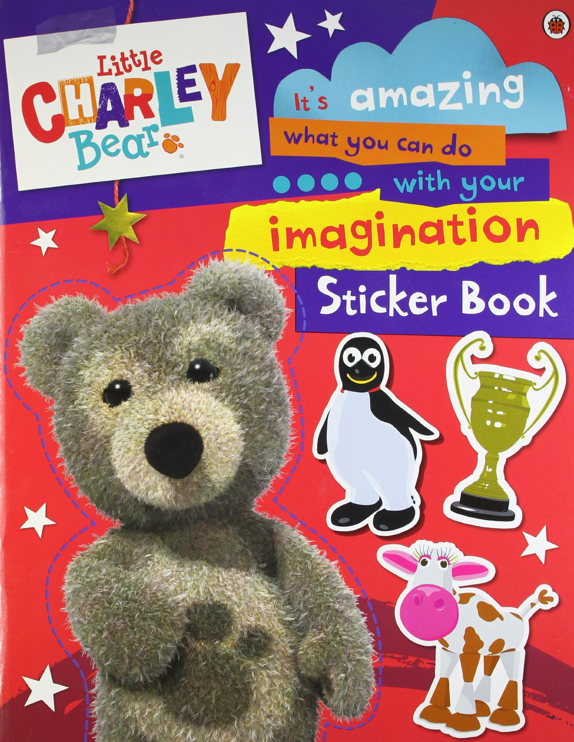 Little Charley Bear: It's Amazing What You Can Do With Your Imagination Sticker Book