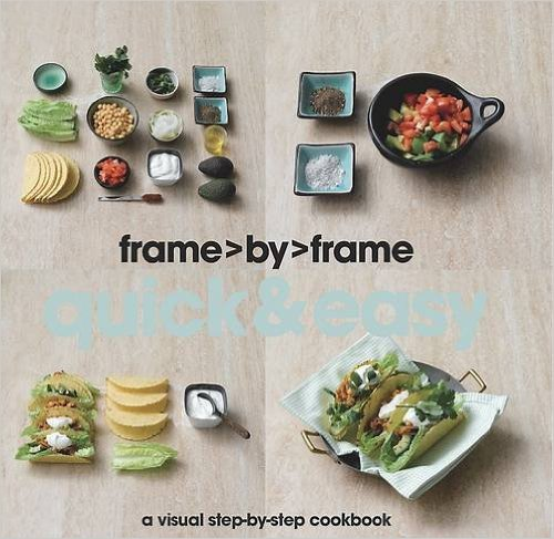 Frame By Frame Cookery: Quick & Easy