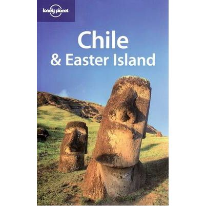Chile And Easter Island (Lonely Planet Country Guide)