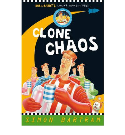 Clone Chaos (Bob And Barry's Lunar Adventures)