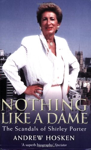 Nothing Like a Dame: The Scandals of Shirley Porter