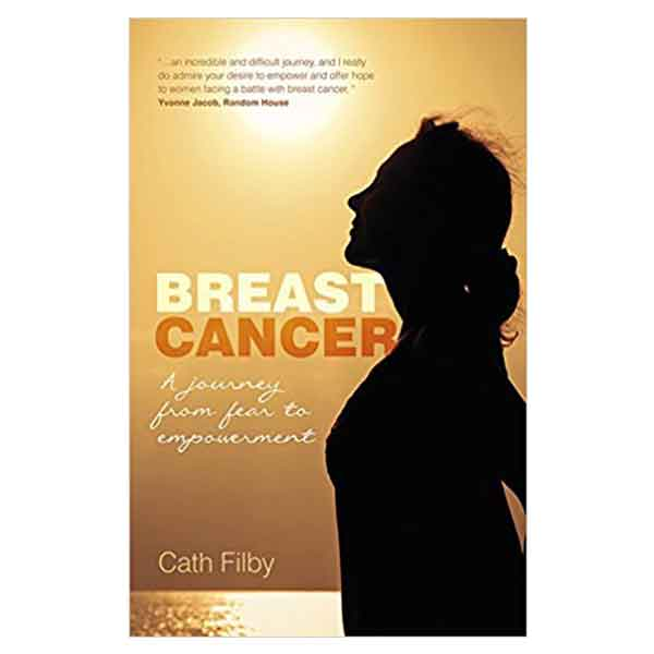 Breast Cancer: A Journey From Fear to Empowerment