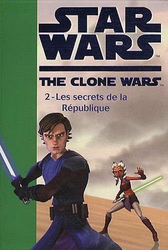 Star Wars The Clone Wars, Tome 2 : Les secrets de la République