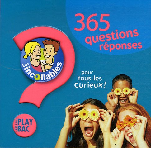 365 questions rponses pour tous les curieux !