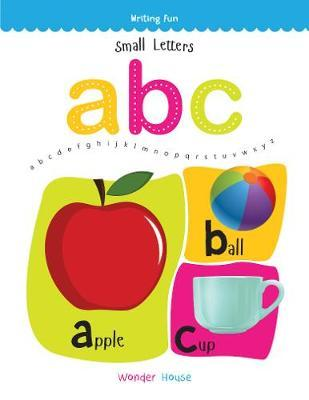 Small Letters ABC: Write and Practice Small Letters a to z Books for Kids (Writing Fun)